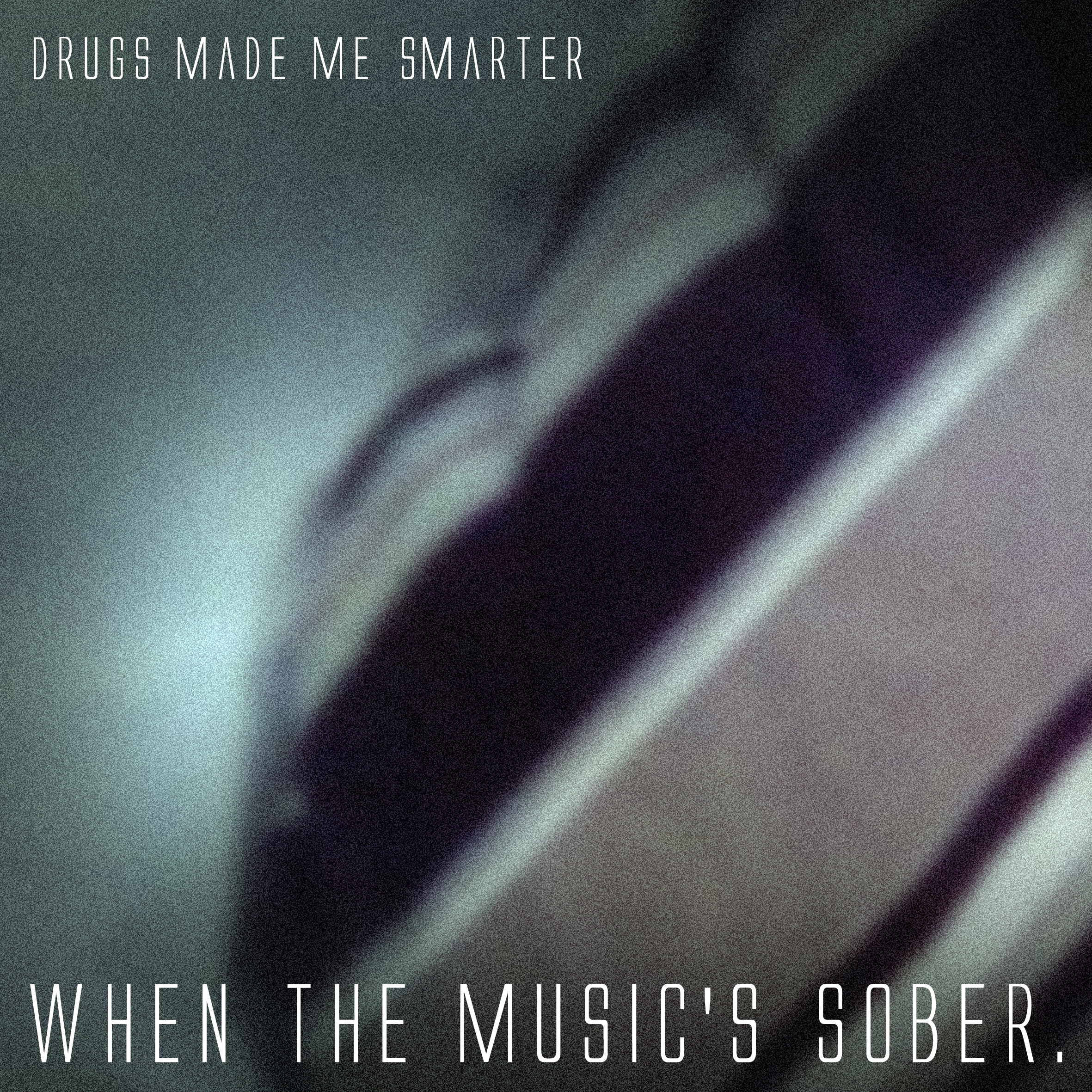 Drugs Made Me Smarter - When The Music's Sober (Kreislauf 037)