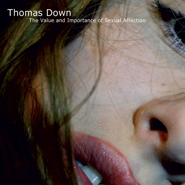 Thomas Down - The Value And Importance Of Sexual Affection (Kreislauf 072)