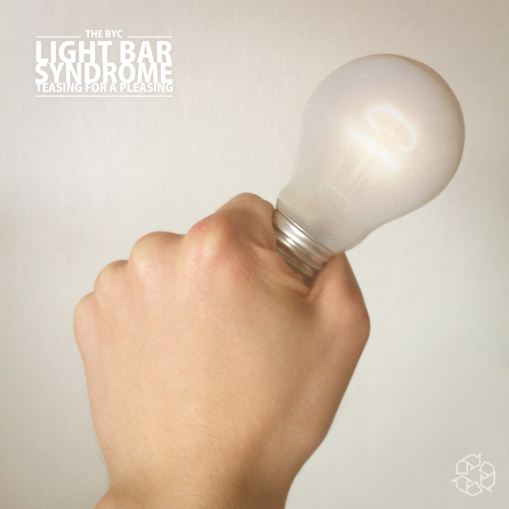 The BYC - Light Bar Syndrome: Teasing For A Pleasing EP (Kreislauf 112)
