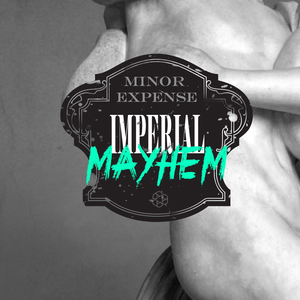 Minor Expense - Imperial Mayhem (Kreislauf 139)
